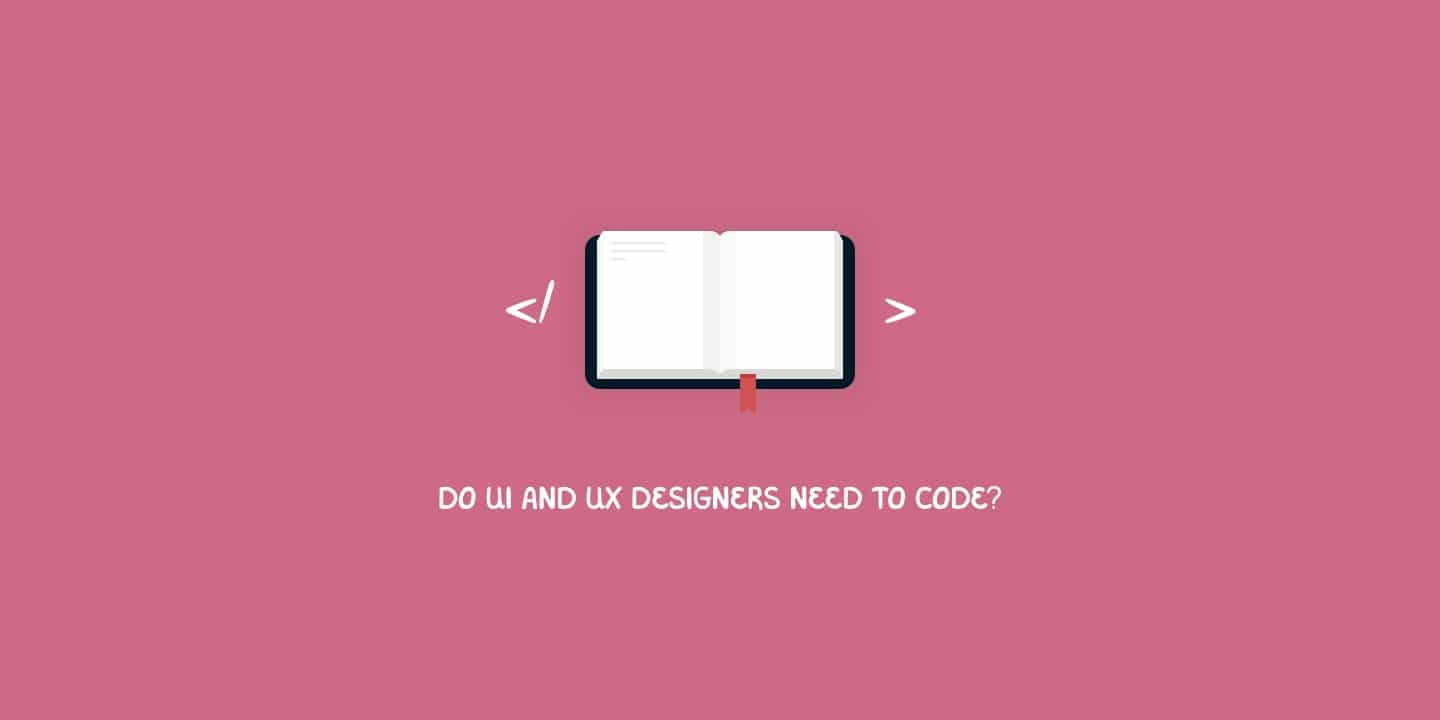 Do UI and UX designers need to code?