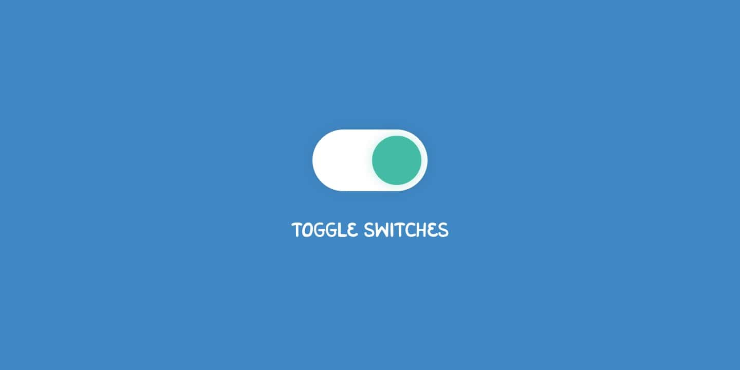 When to use a toggle switch in UX design