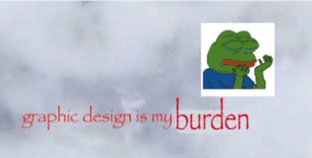 A variation on the original graphic design is my passion meme