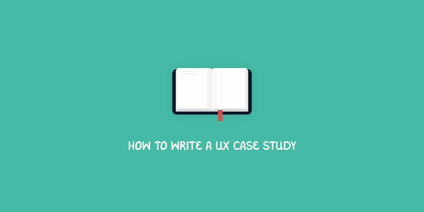 How to write a UX case study