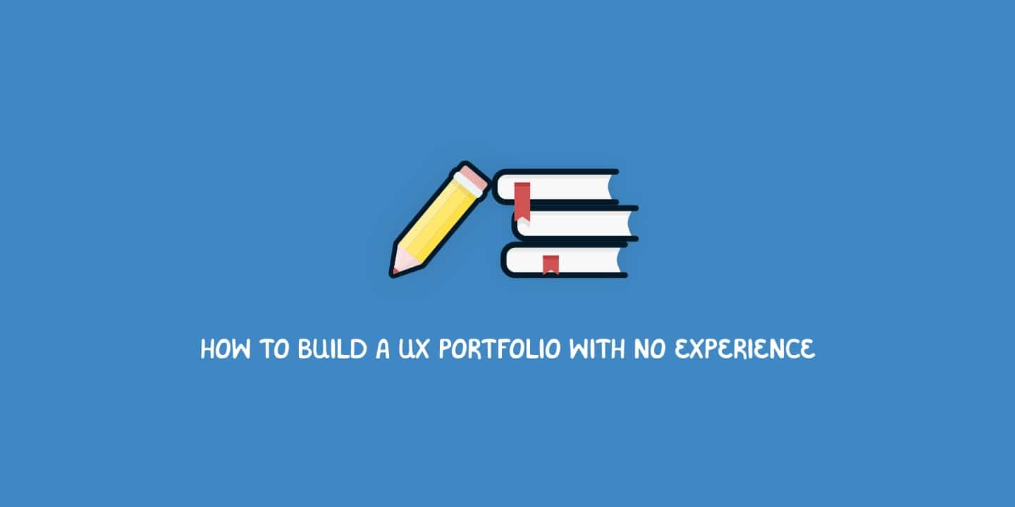 How to build a UX portfolio with no experience